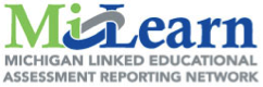 Michigan Linked Educational Assessment Reporting Network (MiLearn)