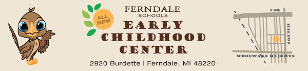 Early Childhood Cnter, 2920 Burdettes, Ferndale MI