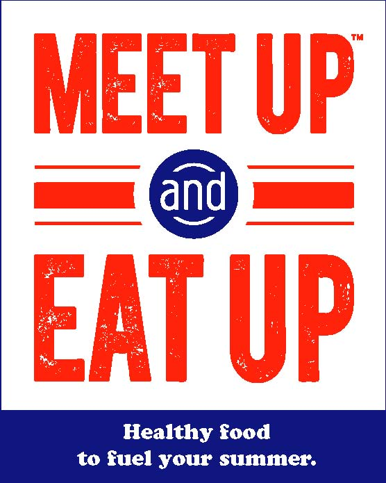 Meet Up and Eat Up: Healthy food to fuel your summer.